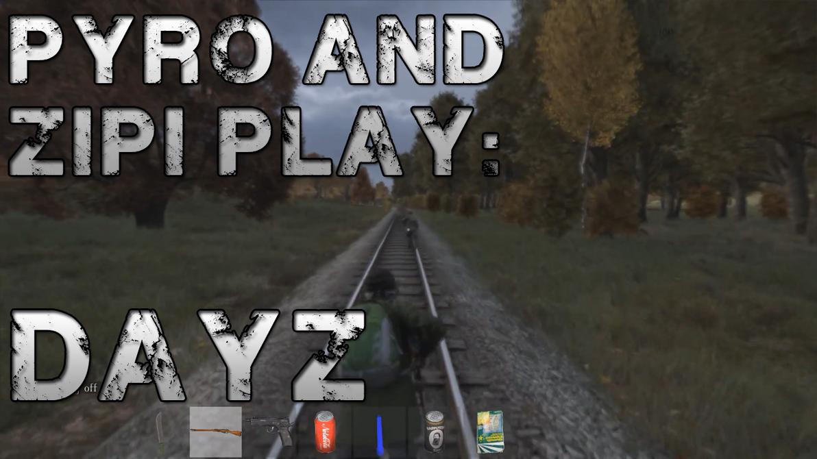 Pyro and Zipi Play DayZ Thumbnail by UOfan
