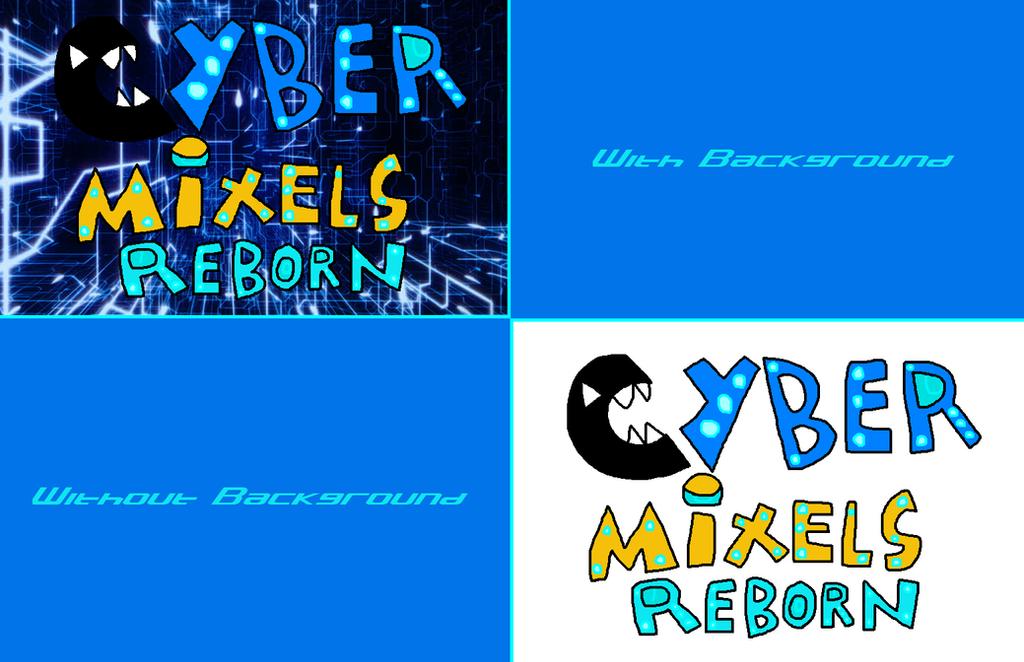 Cyber Mixels Reborn Logo by Luqmandeviantart2000