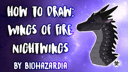 [TUTORIAL] How to Draw - Wings of Fire: NightWing by Biohazardia