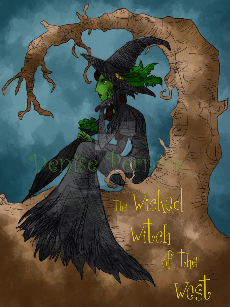 The Wicked Witch of the West by DeedNoxious