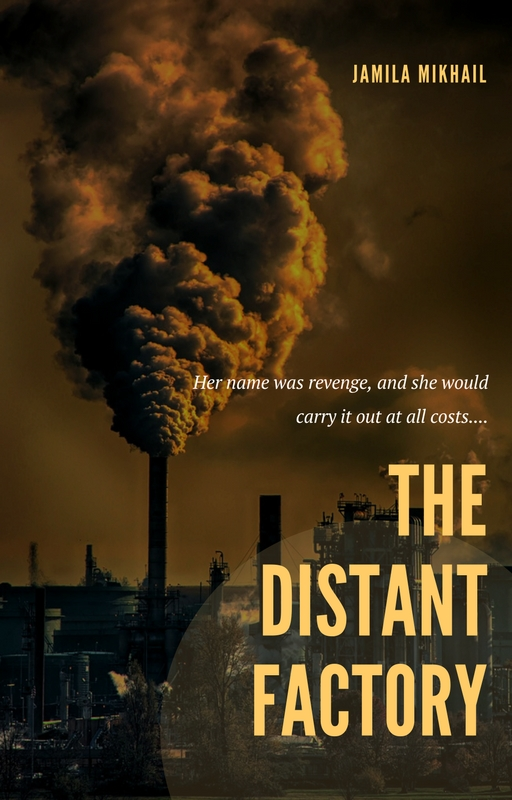 The Distant Factory (Book Cover) by KeepYourGoodHeart