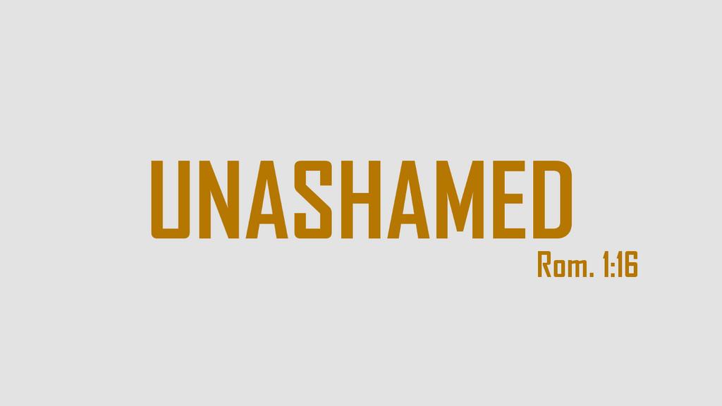Unashamed Logo The gallery for -->...