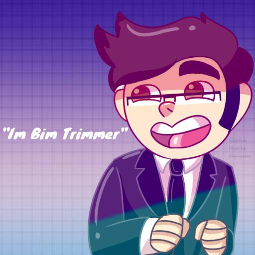 Bim Trimmer!! by CoolmadiDraws