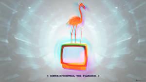 CONTAIN/CONTROL THE FLAMINGO