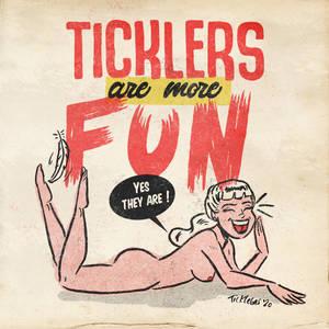 Ticklers are more fun