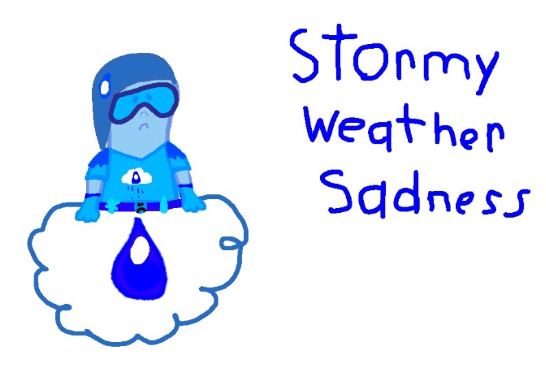 Super Emotions 04 : Stormy Weater Sadness by Beanie122001