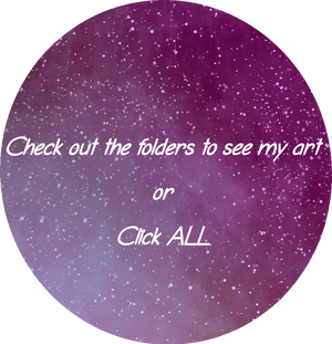 Check out the folders to see my art, or, click ALL