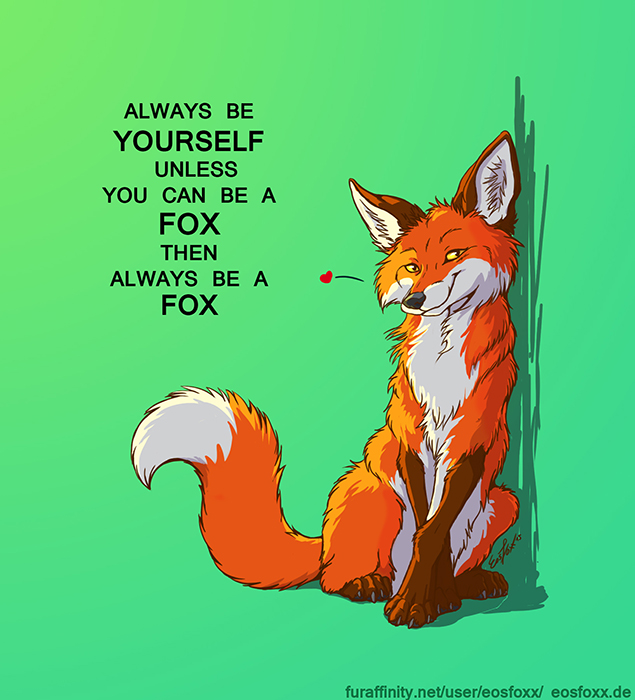 always_be_a_fox_by_eosfoxx-da64f2z.jpg