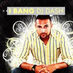 I Bang DJ Dash - CD Inserts