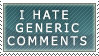 I hate generic comments... by gorefucker
