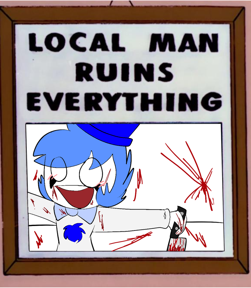 local man ruins everything by theartificialginger on deviantart