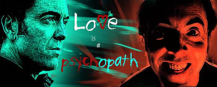 Love is a Psychopath