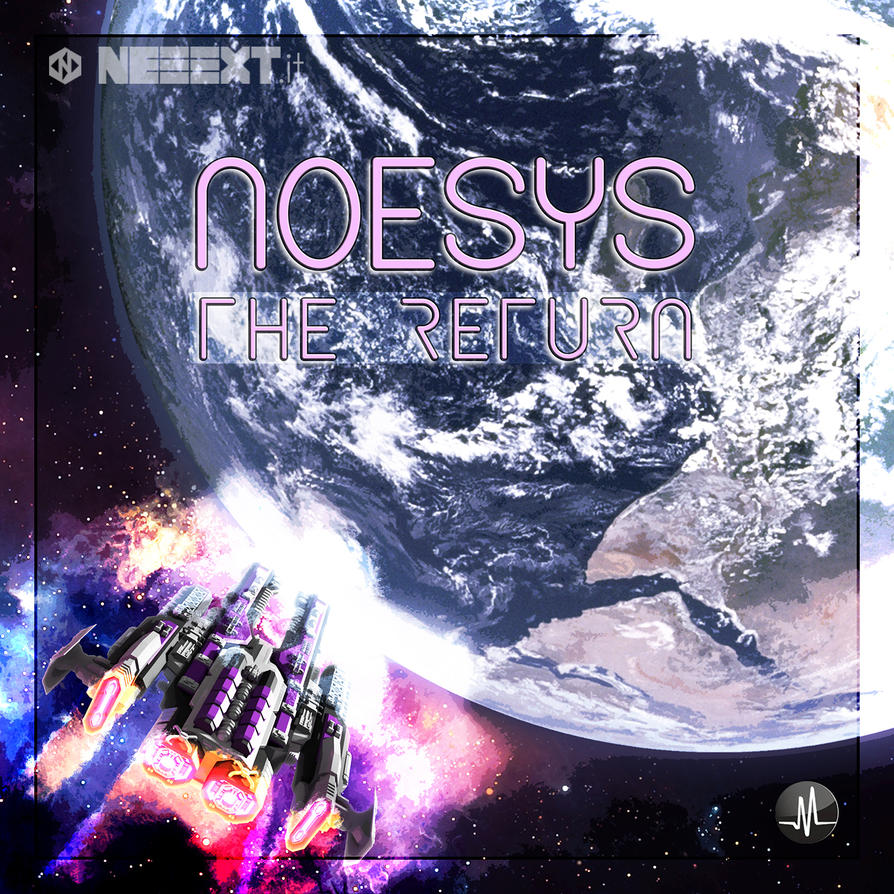 Noesys - The Return (Cover art by NEEEXT) by NEEEXT