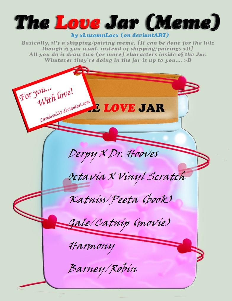 Love Jar Wallpaper : The love jar meme by beatlesmaniagrl on DeviantArt