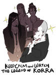 KEEP CALM and WATCH THE LEGEND OF KORRA