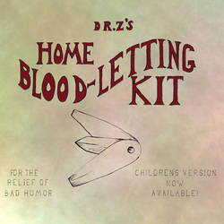 Dr. Z's Home Blood-letting Kit!