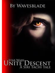 Unite Descent: A Siri Tachi Tale - Fanfic Cover