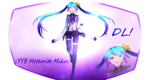 [MMD] YYB Meteorite Miku- Down by Pocky-Poison