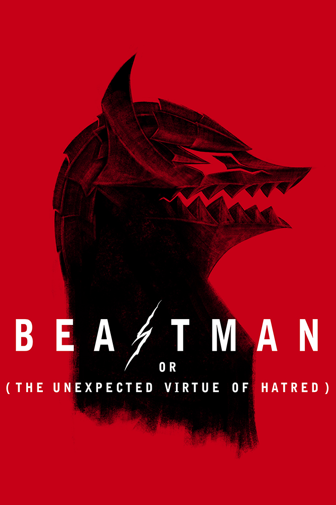 Beastman or The Unexpected Virtue of Hate