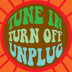 tune in, turn off, unplug by alyceobvious