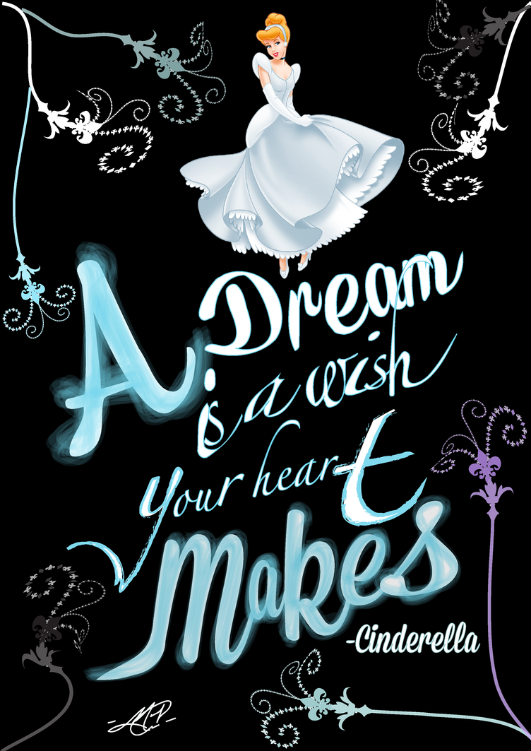 A Dream is a wish your heart makes by cmcui on DeviantArtA Dream Is A Wish Your Heart Makes