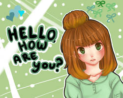 .:Hello, How Are You?:. by AokiBrooks