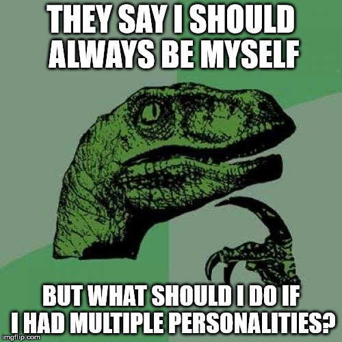 what about people with multiple personalities? by videakias