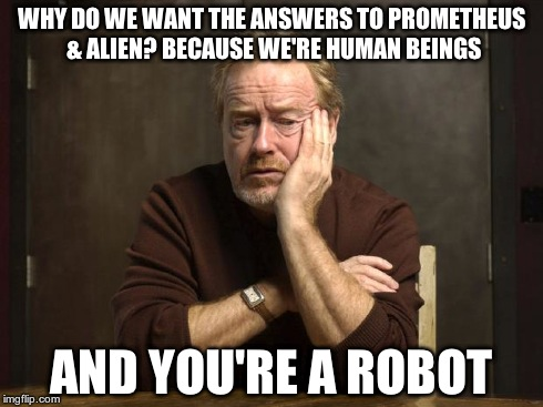 Funny Meme Engineering : Ridley scott meme by weylandyutanicorp on deviantart