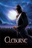 CLEBURNE: A Graphic Novel by rampartpress