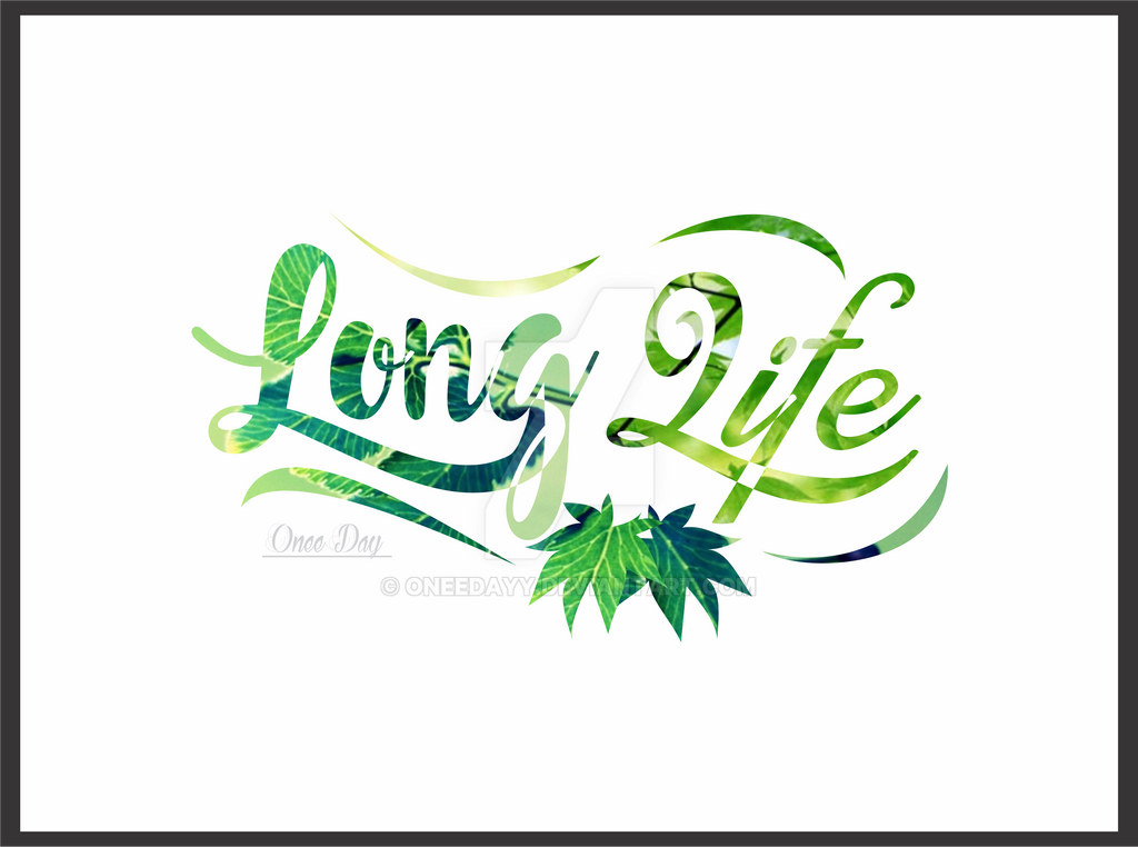 Long life Onee Day by OneeDayy
