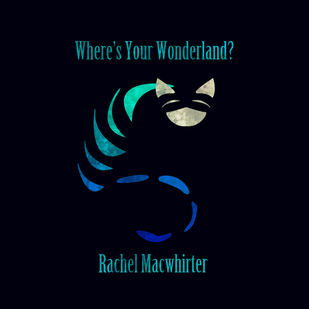Where's Your Wonderland? - Album Cover by rachelmacwhirter