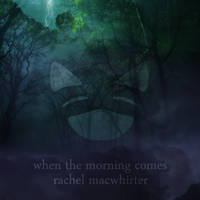 When The Morning Comes - Album Cover by rachelmacwhirter