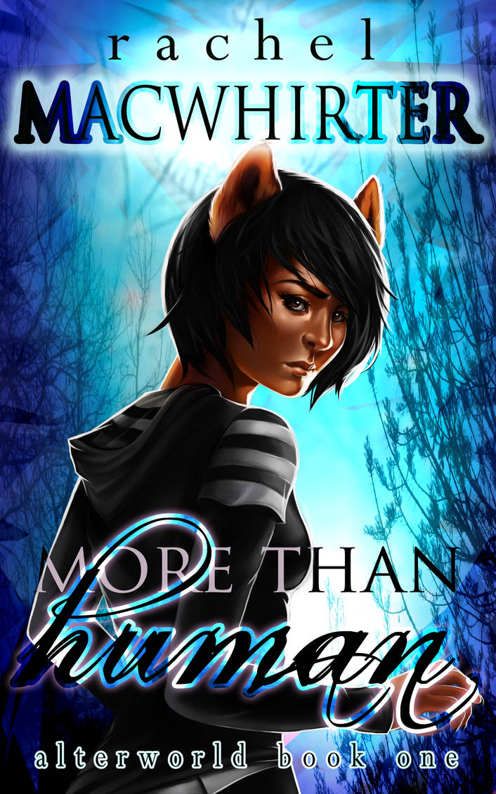 Alterworld Book One: More Than Human - Cover by rachelmacwhirter