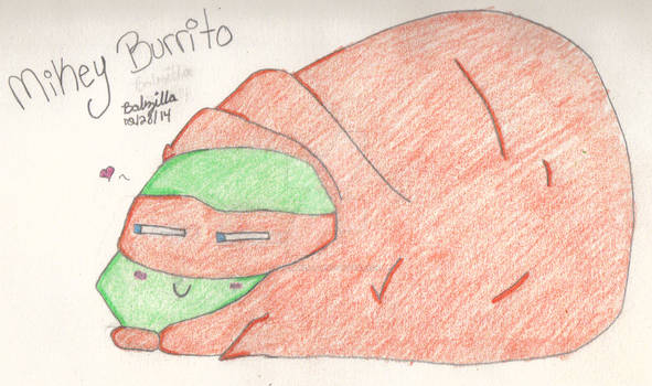 Michelangelo is Mikey Burrito!
