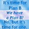 Plan B by Lady-Geekdom