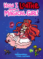 How I Loathe Being a Magical Girl - Cover by Nami-Tsuki