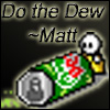 Do the dew by Computer-Turret