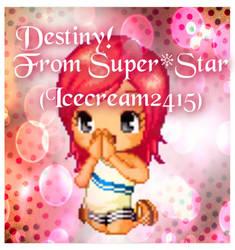 Destiny!! by pinkie-kat-fantage
