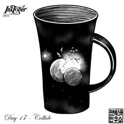 Inktober 2021 - Mugs and Cups - Day 17 - Collide