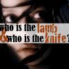Lamb or Knife? by DefenderOfMen