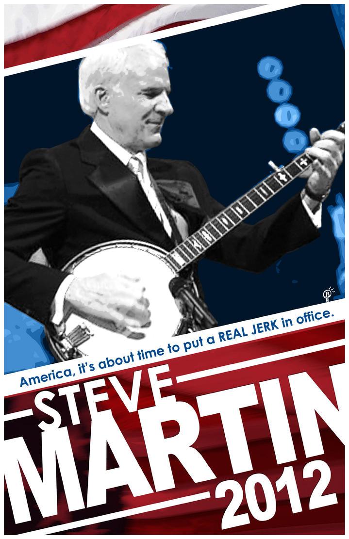 Steve Martin for President by Briansbigideas