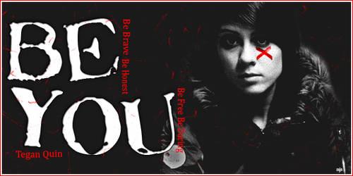 Tegan Quin- Be You