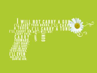 I will not carry a gun