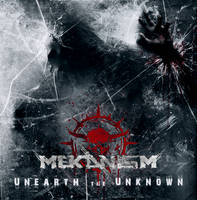 MEKANISM - Unearth the Unknown