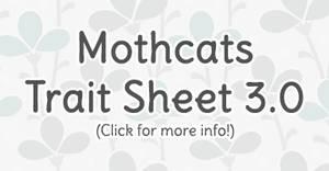 [NEW!] Comprehensive Mothcats Trait Sheet 3.0