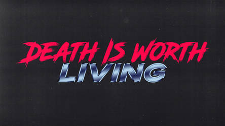 Death Is Worth Living by Alexandr3RUN