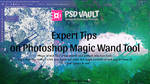 Expert Tips on Photoshop Magic Wand Tool by MariaSemelevich