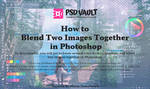 How to Blend Two Images Together in Photoshop by MariaSemelevich