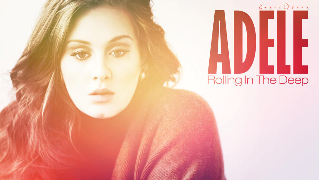 Adele - Rolling In The Deep by kanshave on DeviantArt Rolling In The Deep Songtekst