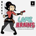 Lamebrains2 - Becky